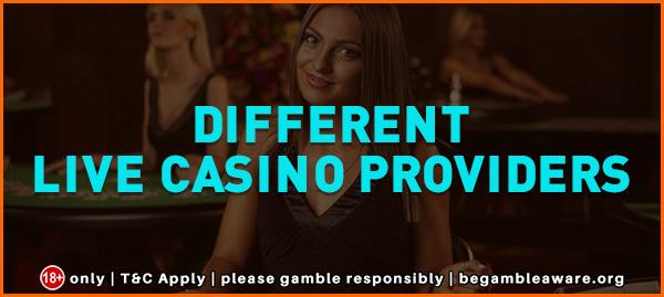 Different Live Casino Providers