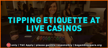 Tipping Etiquette at Live Casinos 362