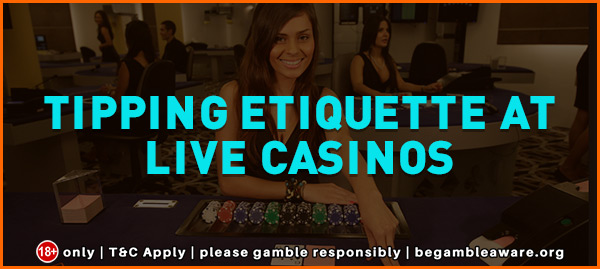Tipping Etiquette at Live Casinos