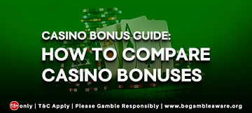 Casino Bonus Guide: How to Compare Casino Bonuses