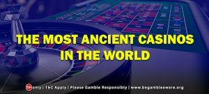 The Most Ancient Casinos in the World