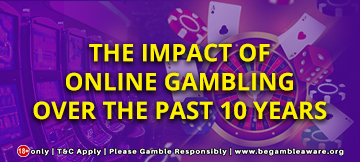 The Impact Of Online Gambling Over The Past 10 Years