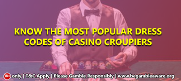 Know-the-most-popular-dress-codes-of-Casino-Croupiers