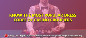 Know-the-most-popular-dress-codes-of-Casino-Croupiers-